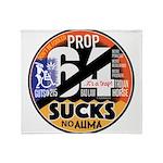 Prop 64 SUCKS Throw Blanket