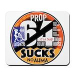 Prop 64 SUCKS Mousepad