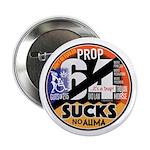 "Prop 64 Sucks 2.25"" Button (100 Pack)"