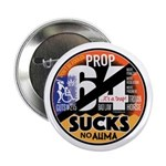 "Prop 64 Sucks 2.25"" Button (10 Pack)"