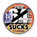 Prop 64 Sucks Round Car Magnet