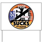 Prop 64 SUCKS Yard Sign