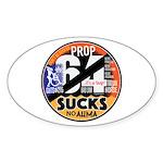 Prop 64 Sucks Sticker