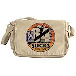 Prop 64 SUCKS Messenger Bag