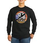 Prop 64 SUCKS Long Sleeve T-Shirt