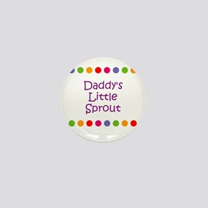Daddy's Little Sprout Mini Button