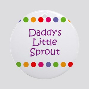 Daddy's Little Sprout Ornament (Round)