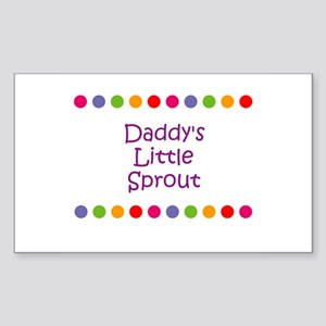 Daddy's Little Sprout Rectangle Sticker