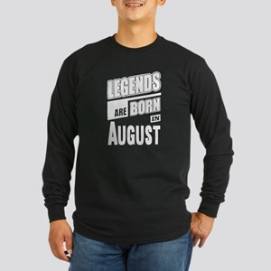 Legends Born In August Long Sleeve T-Shirt
