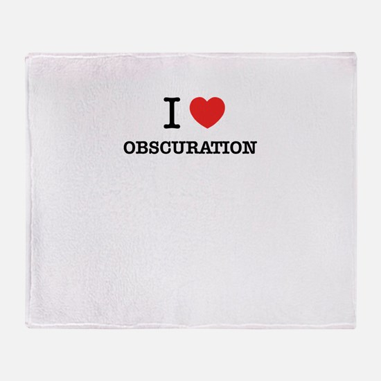 I Love OBSCURATION Throw Blanket