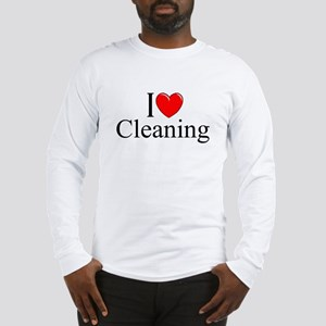 """""""I Love Cleaning"""" Long Sleeve T-Shirt"""