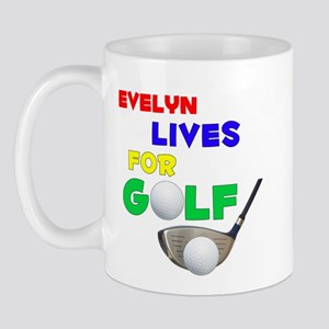 Evelyn Lives for Golf - Mug
