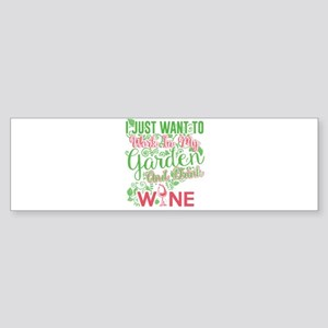 Gardening and wine Bumper Sticker