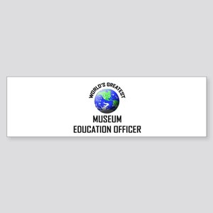 World's Greatest MUSEUM EDUCATION OFFICER Sticker