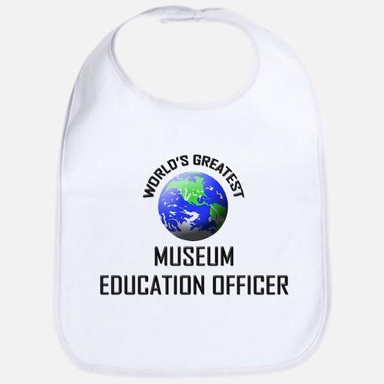 World's Greatest MUSEUM EDUCATION OFFICER Bib