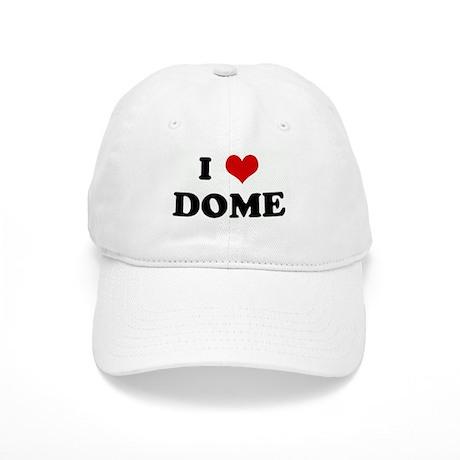 I Love DOME Cap