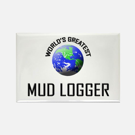 World's Greatest MUD LOGGER Rectangle Magnet