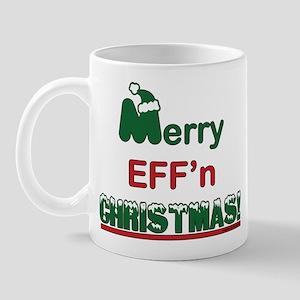 Merry Eff'n Christmas! Mug