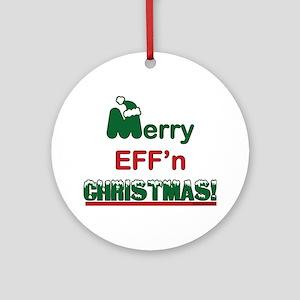 Merry Eff'n Christmas! Ornament (Round)