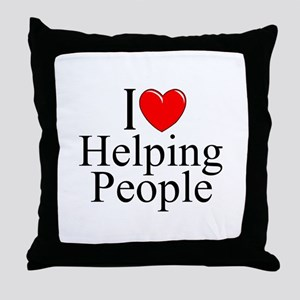 """""""I Love Helping People"""" Throw Pillow"""