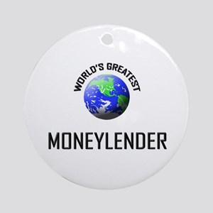 World's Greatest MONEYLENDER Ornament (Round)