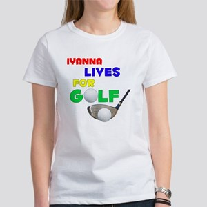Iyanna Lives for Golf - Women's T-Shirt