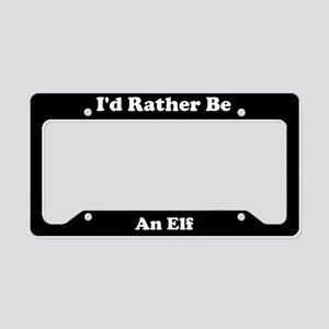 Id Rather Be An Elf License Plate Holder