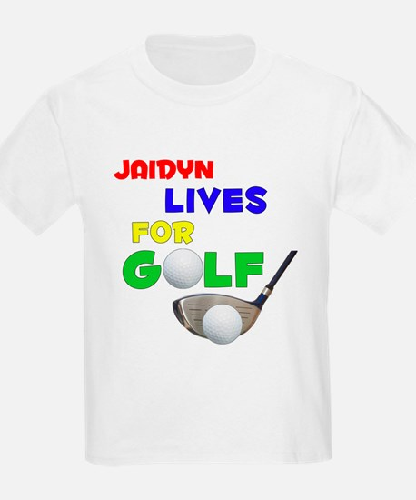 Jaidyn Lives for Golf - T-Shirt