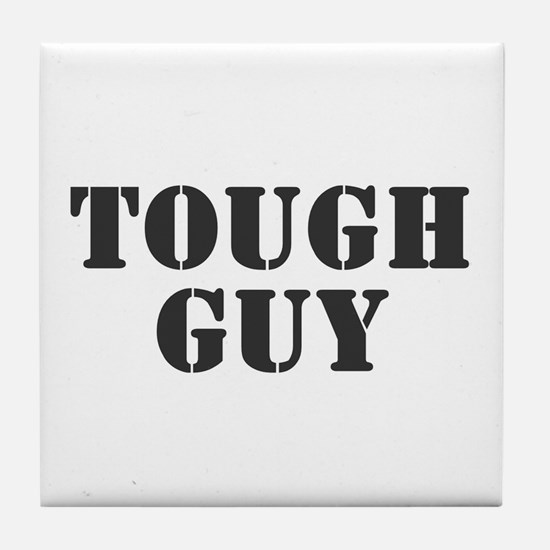 TOUGH GUY Tile Coaster