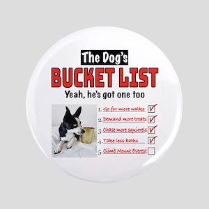 """Dog's Bucket List 3.5"""" Button"""