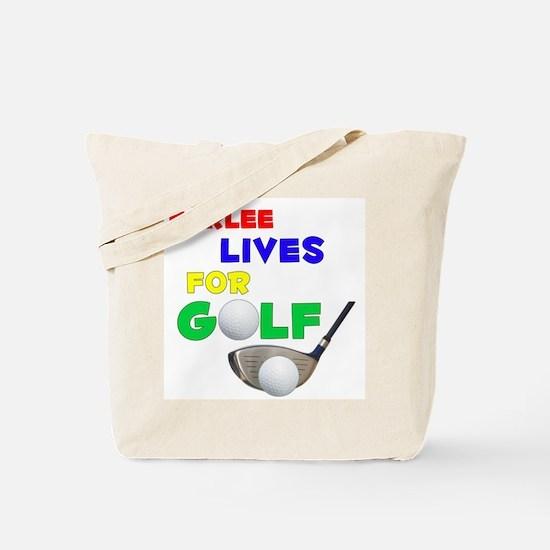 Karlee Lives for Golf - Tote Bag