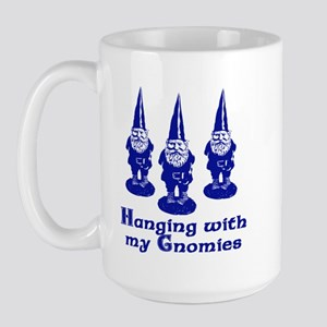 Hanging with my Gnomies Large Mug