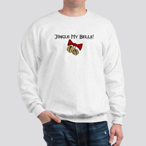 Jingle My Bells! Sweatshirt