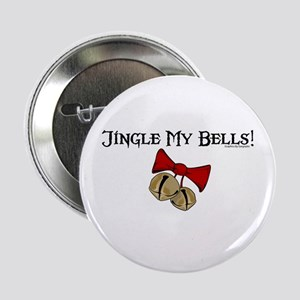 "Jingle My Bells! 2.25"" Button"