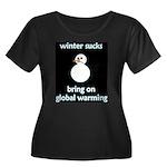 Winter Sucks - bring on globa Women's Plus Size Sc