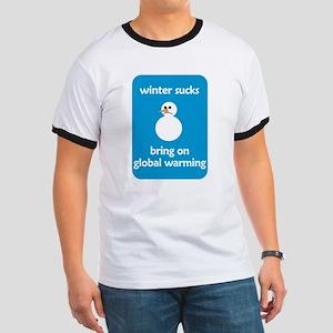 Winter Sucks - bring on globa Ringer T