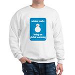 Winter Sucks - bring on globa Sweatshirt