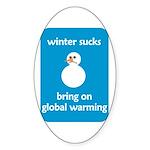 Winter Sucks - bring on globa Oval Sticker