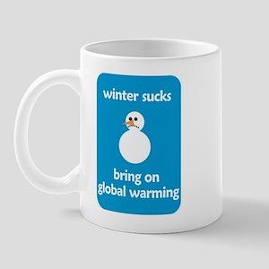 Winter Sucks - bring on globa Mug
