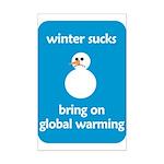 Winter Sucks - bring on globa Mini Poster Print