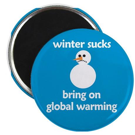 "Winter Sucks - bring on globa 2.25"" Magnet (100 pa"