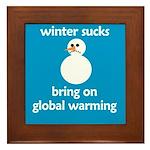 Winter Sucks - bring on globa Framed Tile
