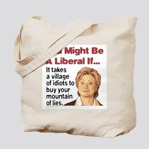 It Takes A Village of Idiots Tote Bag