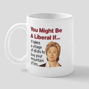 It Takes A Village of Idiots Mug
