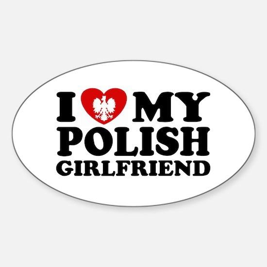 I Love My Polish Girlfriend Oval Decal