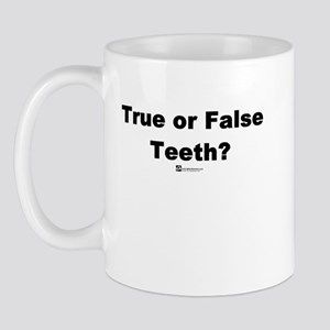 True or False Teeth -  Mug