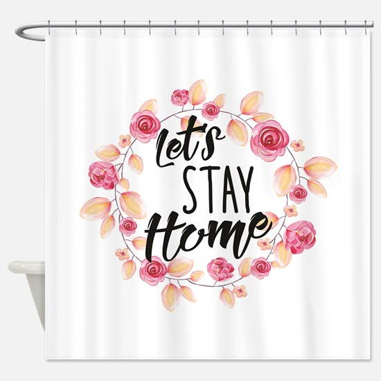 Lets Stay Home, Saying Shower Curtain