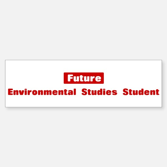 Future Environmental Studies Bumper Bumper Bumper Sticker