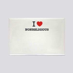 I Love NONRELIGIOUS Magnets
