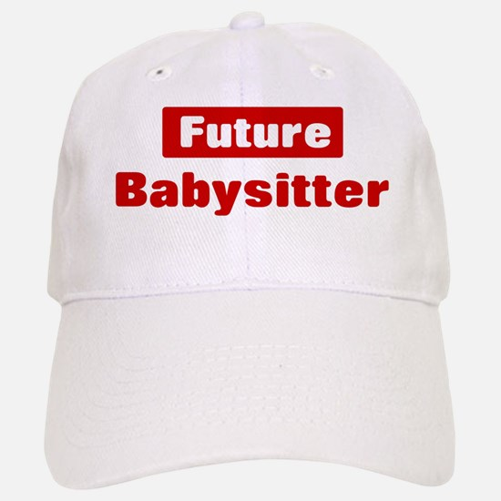 Future Babysitter Baseball Baseball Cap